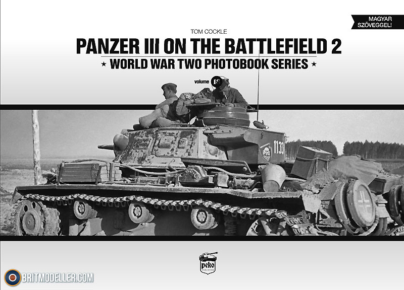 Panzer III On the Battlefield 2 - World War Two Photobook